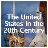 American History The United States in the 20th Century