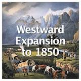 American History Westward Expansion to 1850