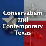 Texas History Conservatism and Contemporary Texas