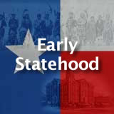 Texas History Early Statehood