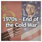 U.S. History 1970s – End of the Cold War